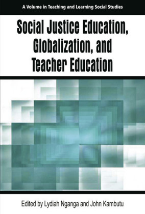 Social Justice Education, Globalization, and Teacher Education