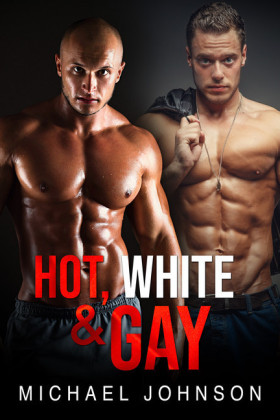 Hot, White, And Gay