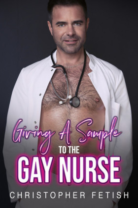 Giving A Sample To The Gay Nurse