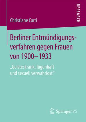 Berliner Entmündigungsverfahren gegen Frauen von 1900-1933