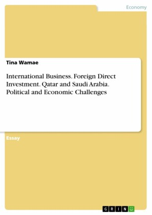 International Business. Foreign Direct Investment. Qatar and Saudi Arabia. Political and Economic Challenges