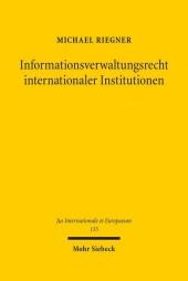 Informationsverwaltungsrecht internationaler Institutionen