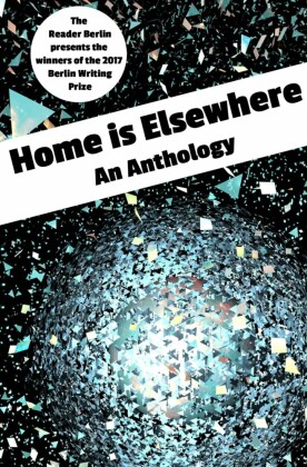 HOME IS ELSEWHERE: An Anthology