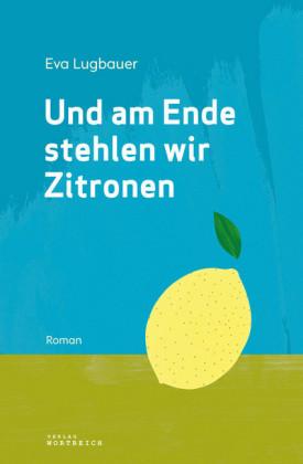 Und am Ende stehlen wir Zitronen