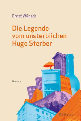 Die Legende vom unsterblichen Hugo Sterber