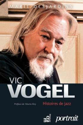 Vic Vogel, histoires de jazz