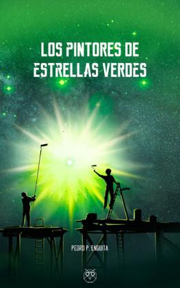 Los pintores de las estrellas verdes