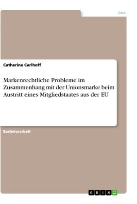 Markenrechtliche Probleme im Zusammenhang mit der Unionsmarke beim Austritt eines Mitgliedstaates aus der EU