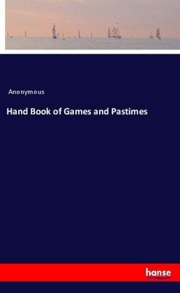 Hand Book of Games and Pastimes