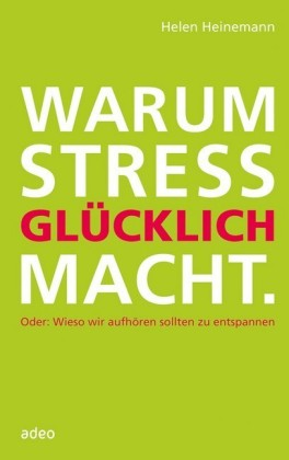 Warum Stress glücklich macht