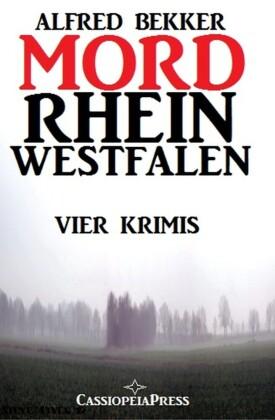 Vier Alfred Bekker Krimis: Mordrhein-Westfalen