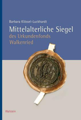 Mittelalterliche Siegel des Urkundenfonds Walkenried