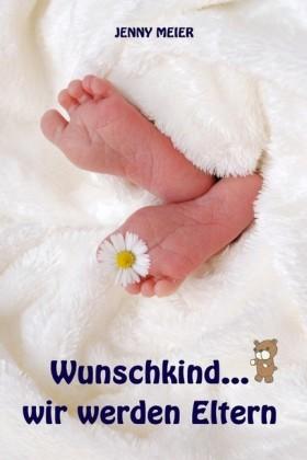 Wunschkind...wir werden Eltern