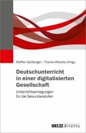 Deutschunterricht in einer digitalisierten Gesellschaft