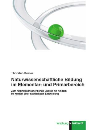 Naturwissenschaftliche Bildung im Elementar- und Primarbereich