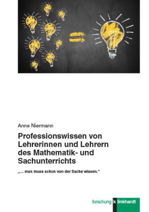 Professionswissen von Lehrerinnen und Lehrern des Mathematik- und Sachunterrichts.