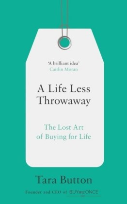 Life Less Throwaway: The lost art of buying for life