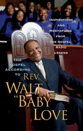 Gospel According to Rev. Walt 'Baby' Love