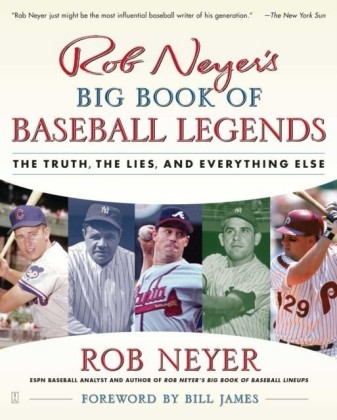 Rob Neyer's Big Book of Baseball Legends
