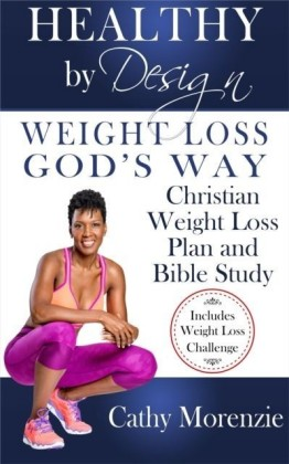 Healthy by Design - Weight Loss, God's Way