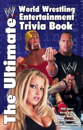 Ultimate World Wrestling Entertainment Trivia Book