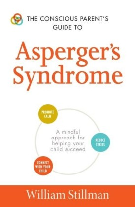 Conscious Parent's Guide To Asperger's Syndrome