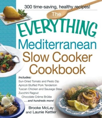 Everything Mediterranean Slow Cooker Cookbook