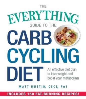 Everything Guide to the Carb Cycling Diet