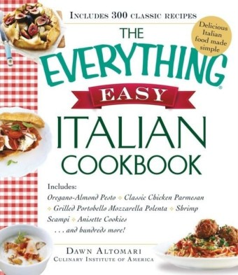 Everything Easy Italian Cookbook