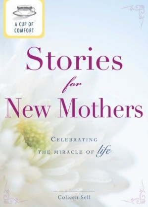 Cup of Comfort Stories for New Mothers