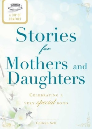 Cup of Comfort Stories for Mothers and Daughters