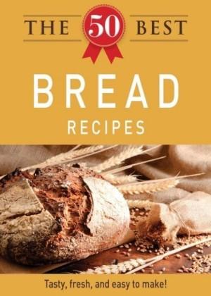 50 Best Bread Recipes