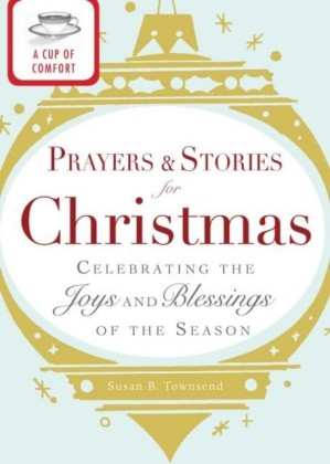 Cup of Comfort Prayers and Stories for Christmas
