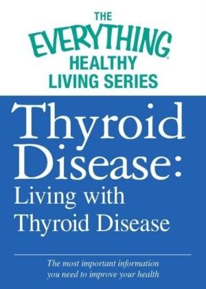 Thyroid Disease: Living with Thyroid Disease