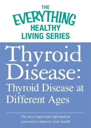 Thyroid Disease: Thyroid Disease at Different Ages