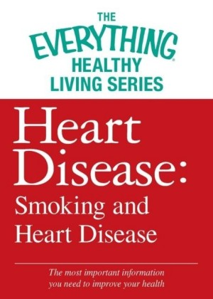 Heart Disease: Smoking and Heart Disease