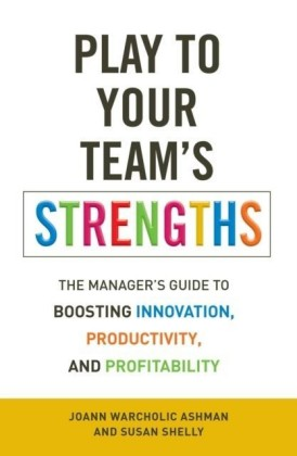 Play to Your Team's Strengths