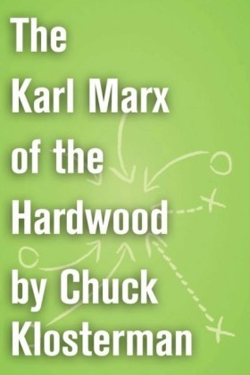 Karl Marx of the Hardwood