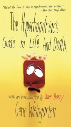 Hypochondriac's Guide to Life. And Death.