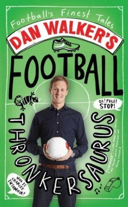 Dan Walker's Football Thronkersaurus