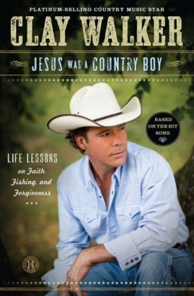 Jesus Was a Country Boy