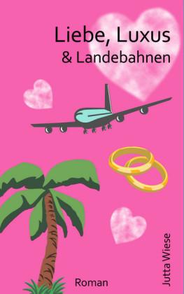 Liebe, Luxus & Landebahnen