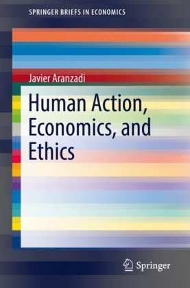 Human Action, Economics, and Ethics