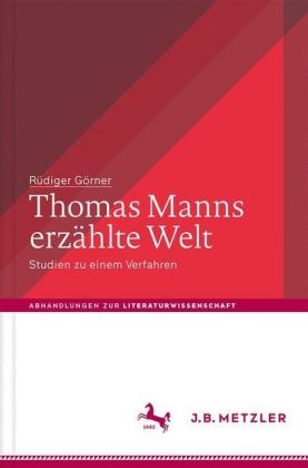 Thomas Manns erzählte Welt
