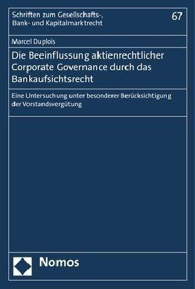 Die Beeinflussung aktienrechtlicher Corporate Governance durch das Bankaufsichtsrecht
