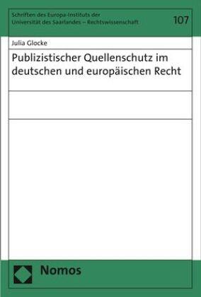 Publizistischer Quellenschutz im deutschen und europäischen Recht