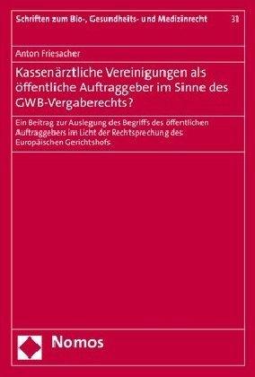 Kassenärztliche Vereinigungen als öffentliche Auftraggeber im Sinne des GWB-Vergaberechts?