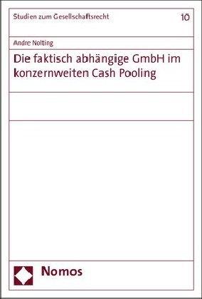 Die faktisch abhängige GmbH im konzernweiten Cash Pooling
