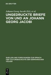 Ungedruckte Briefe von und an Johann Georg Jacobi