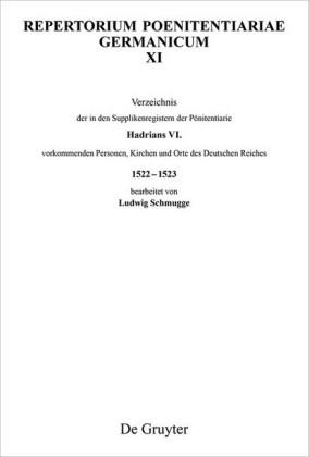 Verzeichnis der in den Supplikenregistern der Pönitentiarie Hadrians VI. vorkommenden Personen, Kirchen und Orte des Deutschen Reiches 1522-1523